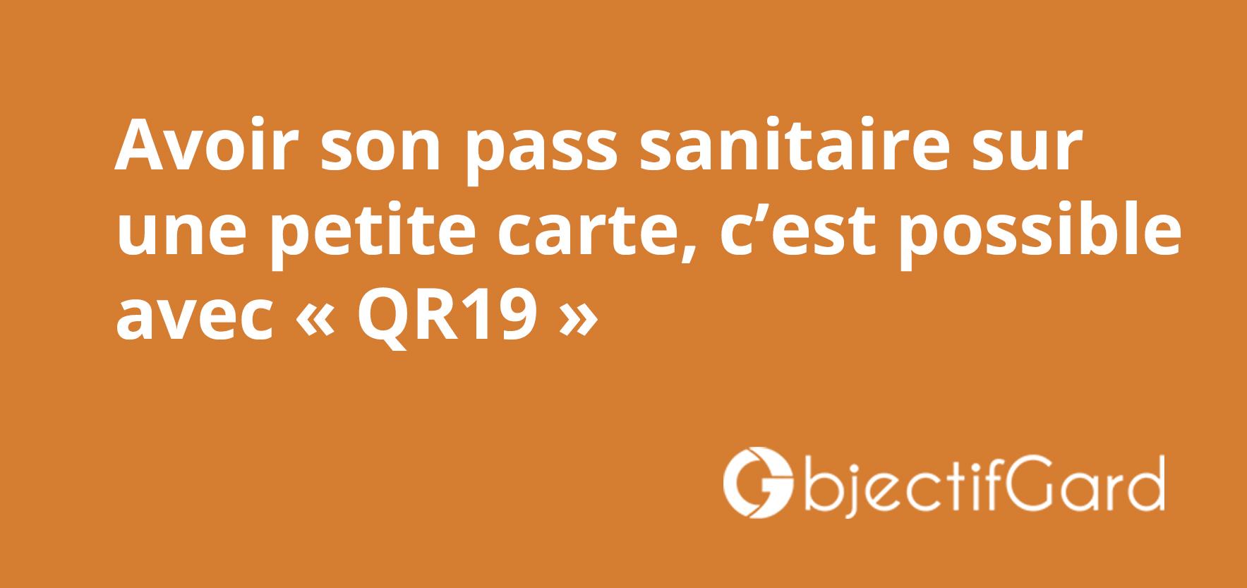 Avoir son pass sanitaire sur une petite carte, c'est possible avec « QR19 »